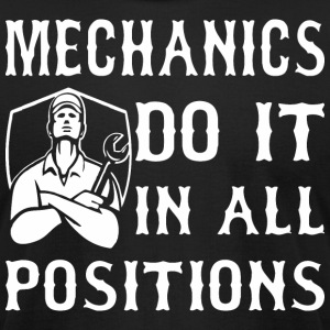 Mechanics Do It In All Positions - Men's T-Shirt by American Apparel