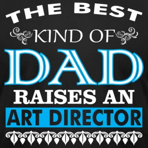 The Best Kind Of Dad Raises An Art Director - Men's T-Shirt by American Apparel