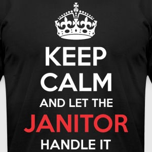 Keep Calm And Let Janitor Handle It - Men's T-Shirt by American Apparel