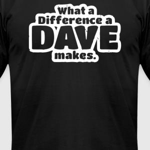What A Difference A Dave Makes - Men's T-Shirt by American Apparel