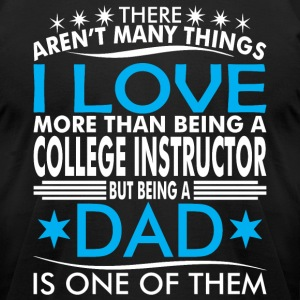 There Arent Many Things Love Being Instructor Dad - Men's T-Shirt by American Apparel