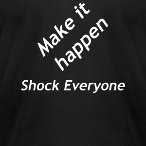 Make it happen - Men's T-Shirt by American Apparel