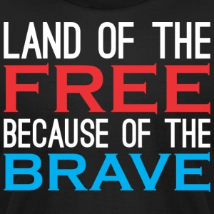 Land Of Free Because Of The Brave - Men's T-Shirt by American Apparel