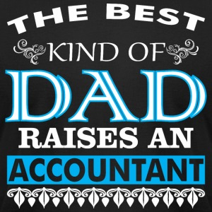 The Best Kind Of Dad Raises An Accountant - Men's T-Shirt by American Apparel