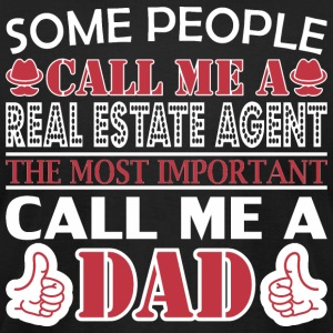 Some People Real Estate Agent Most Important Dad - Men's T-Shirt by American Apparel