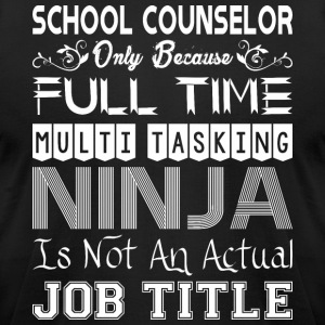 School Counselor Full Time Multitasking Ninja Job - Men's T-Shirt by American Apparel