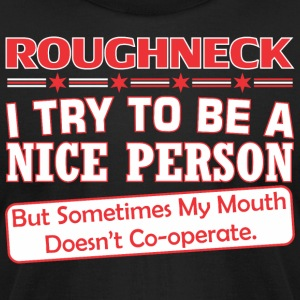 Roughneck Nice Person My Mouth Doesnt Cooperate - Men's T-Shirt by American Apparel