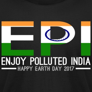 EPI Enjoy Polluted India Happy Earth Day 2017 - Men's T-Shirt by American Apparel