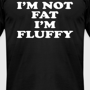 I'm not fluffy - Men's T-Shirt by American Apparel