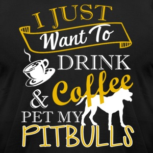 Drink Coffee And Pet My Pitbull Shirts - Men's T-Shirt by American Apparel