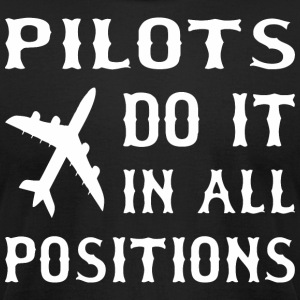 Pilots Do It In All Positions - Men's T-Shirt by American Apparel