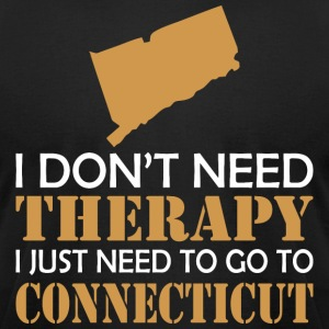 I Dont Need Therapy I Just Want To Go Connecticut - Men's T-Shirt by American Apparel
