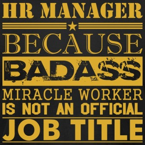 Hr Manager Because Miracle Worker Not Job TitleHr - Men's T-Shirt by American Apparel