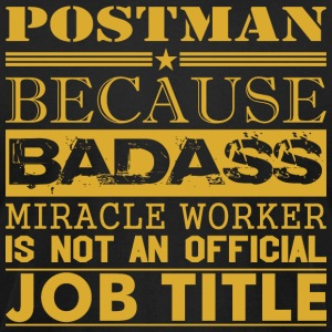 Postman Because Miracle Worker Not Job Title - Men's T-Shirt by American Apparel