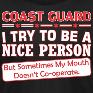 Coast Guard Nice Person My Mouth Doesnt Cooperate - Men's T-Shirt by American Apparel