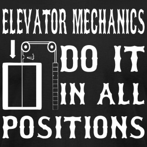 Elevator Mechanics Do It In All Positions - Men's T-Shirt by American Apparel