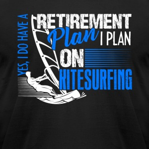 Retirement Plan On Kitesurfing Shirt - Men's T-Shirt by American Apparel