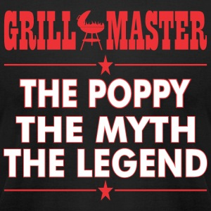 Grillmaster The Poppy The Myth The Legend BBQ - Men's T-Shirt by American Apparel