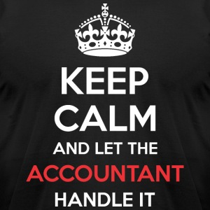 Keep Calm And Let Accountant Handle It - Men's T-Shirt by American Apparel