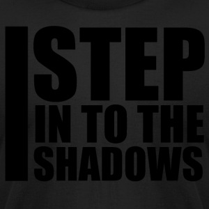 I Step Into The Shadows - Men's T-Shirt by American Apparel