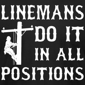 Linemans Do It In All Positions - Men's T-Shirt by American Apparel