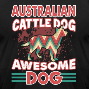 AWESOME AUSTRALIAN CATTLE DOG SHIRT - Men's T-Shirt by American Apparel