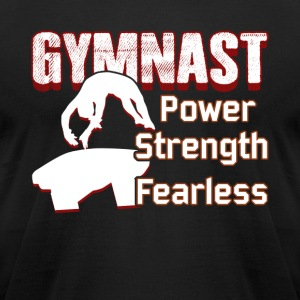 GYMNAST POWER STRENGTH FEARLESS SHIRT - Men's T-Shirt by American Apparel
