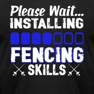 INSTALLING FENCING SKILL SHIRT - Men's T-Shirt by American Apparel