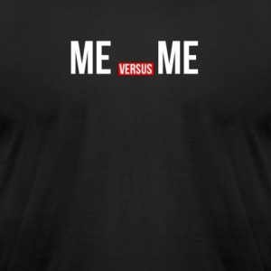 Me vs Me Gym Quote - Men's T-Shirt by American Apparel