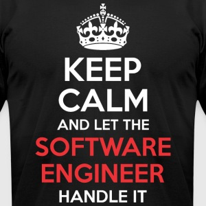 Keep Calm And Let Software Engineer Handle It - Men's T-Shirt by American Apparel