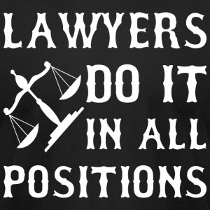 Lawyers Do It In All Positions - Men's T-Shirt by American Apparel