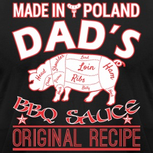 Made In Poland Dads BBQ Sauce Original Recipe - Men's T-Shirt by American Apparel