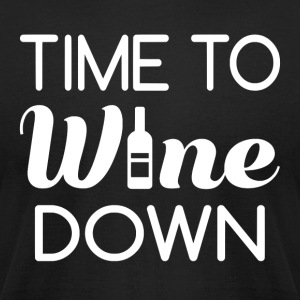 Time To Wine Down - Men's T-Shirt by American Apparel