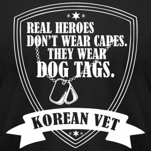 Real Heroes Dont Wear Cap Wear Dog Tags Korea Vet - Men's T-Shirt by American Apparel