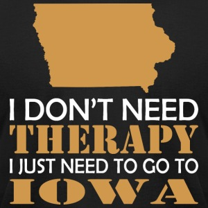I Dont Need Therapy I Just Want To Go Iowa - Men's T-Shirt by American Apparel