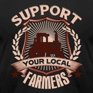 SUPPORT YOUR LOCAL FARMERS SHIRT - Men's T-Shirt by American Apparel