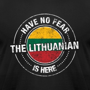 Have No Fear The Lithuanian Is Here Shirt - Men's T-Shirt by American Apparel