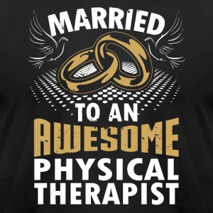 Married To An Awesome Physical Therapist - Men's T-Shirt by American Apparel