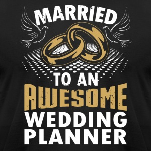 Married To An Awesome Wedding Planner - Men's T-Shirt by American Apparel