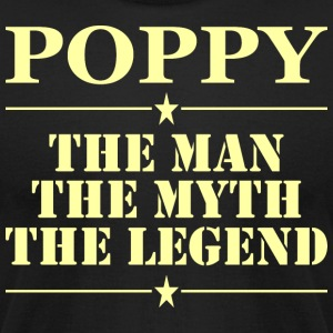 Poppy The Man The Myth The Legend - Men's T-Shirt by American Apparel