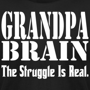 Grandpa Brain The Struggle Is Real - Men's T-Shirt by American Apparel