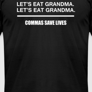 Lets Eat Grandma Commas Save Lives - Men's T-Shirt by American Apparel