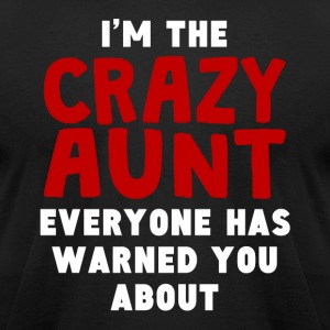 I'm The Crazy Aunt - Men's T-Shirt by American Apparel