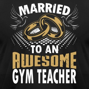 Married To An Awesome Gym Teacher - Men's T-Shirt by American Apparel