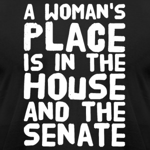 A woman's place is in the house and the senate - Men's T-Shirt by American Apparel
