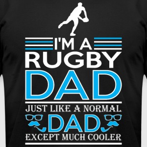 Im Rugby Dad Just Like Normal Dad Except Cooler - Men's T-Shirt by American Apparel