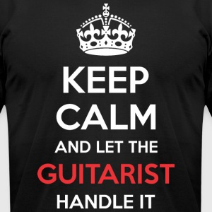 Keep Calm And Let Guitarist Handle It - Men's T-Shirt by American Apparel