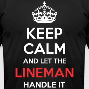 Keep Calm And Let Lineman Handle It - Men's T-Shirt by American Apparel