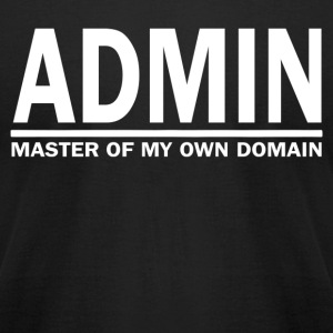 Admin Master Of My Own Domain - Men's T-Shirt by American Apparel