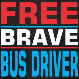 Free Brave Bus Driver - Men's T-Shirt by American Apparel